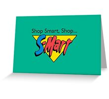 Shop Smart...Shop S-Mart! Greeting Card