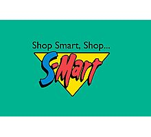 Shop Smart...Shop S-Mart! Photographic Print