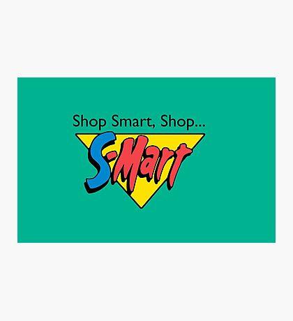Shop Smart...Shop S-Mart! Photographic Print