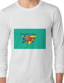 Shop Smart...Shop S-Mart! Long Sleeve T-Shirt