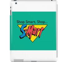 Shop Smart...Shop S-Mart! iPad Case/Skin