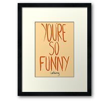 Love Me, Love Me Not: You're So Funny...Looking Framed Print