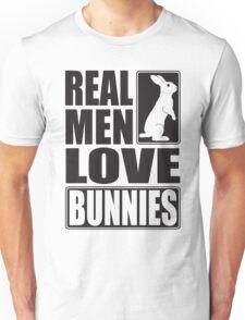 Real men love bunnies! Unisex T-Shirt