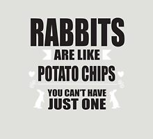 Rabbits are like potato chips, you can't have just one! Unisex T-Shirt