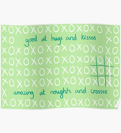 Good At Hugs And Kisses, Amazing At Noughts And Crosses Poster