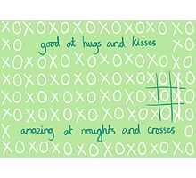 Good At Hugs And Kisses, Amazing At Noughts And Crosses Photographic Print