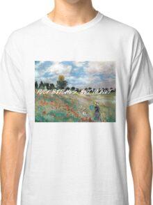 FUCK BIT*HES, GET MONET Classic T-Shirt