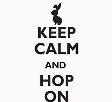 Keep calm and hop on!  Unisex T-Shirt
