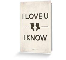Star Wars - I Love You, I Know (Black) Greeting Card