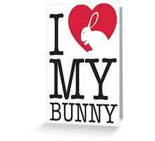 I love my bunny! Greeting Card