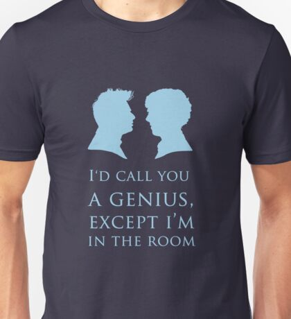 I'd Call You A Genius II Unisex T-Shirt