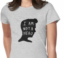 I Am Not A Hero Womens Fitted T-Shirt