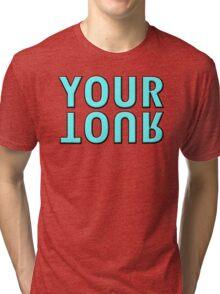 YOUR TOUR Tri-blend T-Shirt