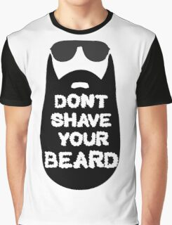 Dont shave your beard Graphic T-Shirt