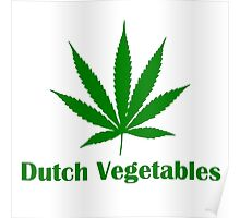 Dutch Vegetables weed leaf Poster