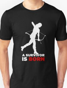 A Survivor is Born [white] Unisex T-Shirt