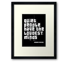 Quiet people have the LOUDEST minds-Stephen Hawking Framed Print