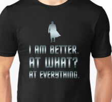 I Am Better Unisex T-Shirt
