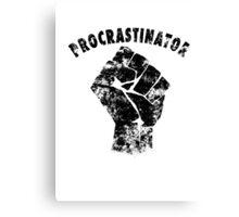 Procrastinator power ! Canvas Print