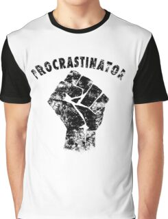 Procrastinator power ! Graphic T-Shirt