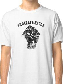 Procrastinator power ! Classic T-Shirt