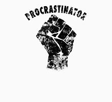 Procrastinator power ! Unisex T-Shirt