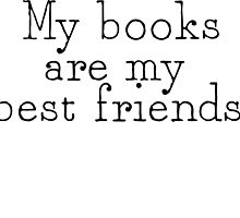 My Books Are My Best Friends by Amanda Mayer