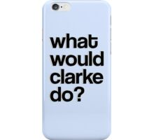 The 100 - WWCD? iPhone Case/Skin