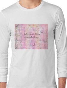 Jane Austen quote about books Long Sleeve T-Shirt