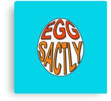 Eggsactly Egg Typography Canvas Print