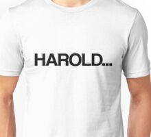 HAROLD... Unisex T-Shirt