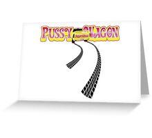 Pussy Wagon - Long Tracks Variation 2 Greeting Card