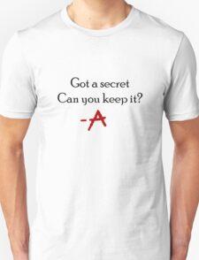 Got a secret? T-Shirt
