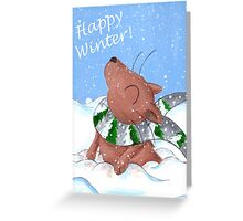 Winter's Here to Stay! Greeting Card