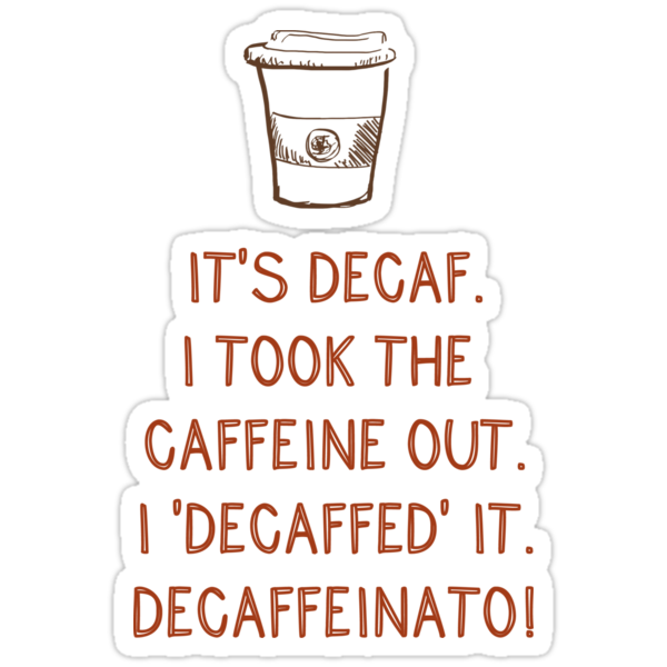 Decaf by saniday