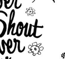 Nevershoutnever happy Sticker