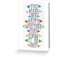 Nevershoutnever you make me happy Greeting Card