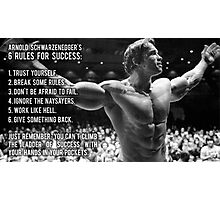 Arnold Schwarzenegger's Six Rules For Success Photographic Print