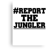 Report the jungler (League of Legends) Canvas Print