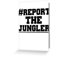 Report the jungler (League of Legends) Greeting Card