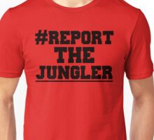 Report the jungler (League of Legends) Unisex T-Shirt