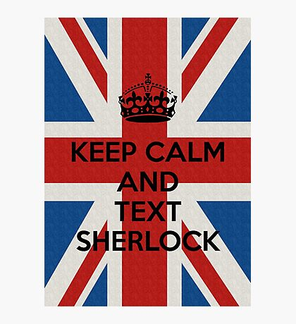 Keep Calm And Text Sherlock Photographic Print