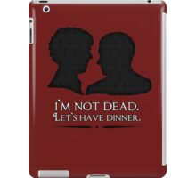 I'm Not Dead. Let's Have Dinner. iPad Case/Skin