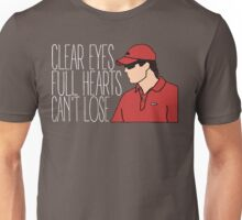 Friday Night Lights - Lions, Clear Eyes Full Hearts Can't Lose Unisex T-Shirt