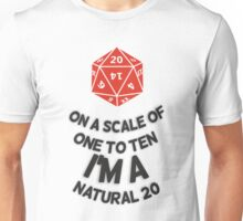 On A Scale Of 1 To 10 I'm A Natural 20 D20 Unisex T-Shirt