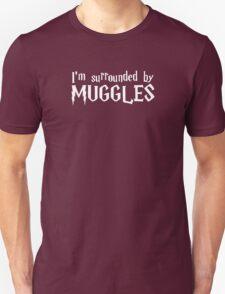 I'm Surrounded by Muggles (White) Unisex T-Shirt