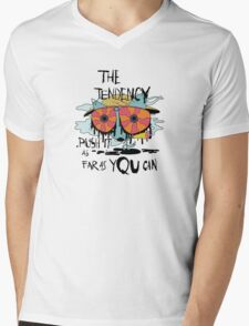 The tendency is to push it as far as you can graphic tee Mens V-Neck T-Shirt