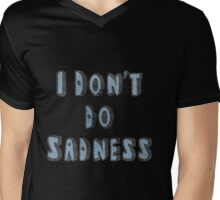 I Don't Do Sadness Mens V-Neck T-Shirt