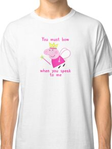 Princess Peppa Pig - Must Bow to Me Classic T-Shirt