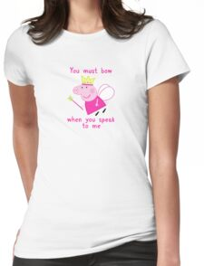 Princess Peppa Pig - Must Bow to Me Womens Fitted T-Shirt